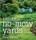 Beautiful No-Mow Yards: 50 Amazing Lawn Alternatives (English Edition)