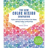 The New Color Mixing Companion: Explore and Create Fresh and Vibrant Color Palettes with Paint, Collage, and Mixed Media…