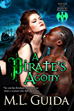 A Pirate's Agony: Paranormal Historical Vampire Romance (Legends of the Soaring Phoenix Book 3)