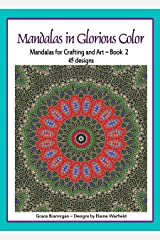 Mandalas in Glorious Color Book 2: Mandalas for Crafting and Art Book 2 (Art in Color) Kindle Edition