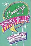 Cruising the Pomona Valley 1930 thru 1970
