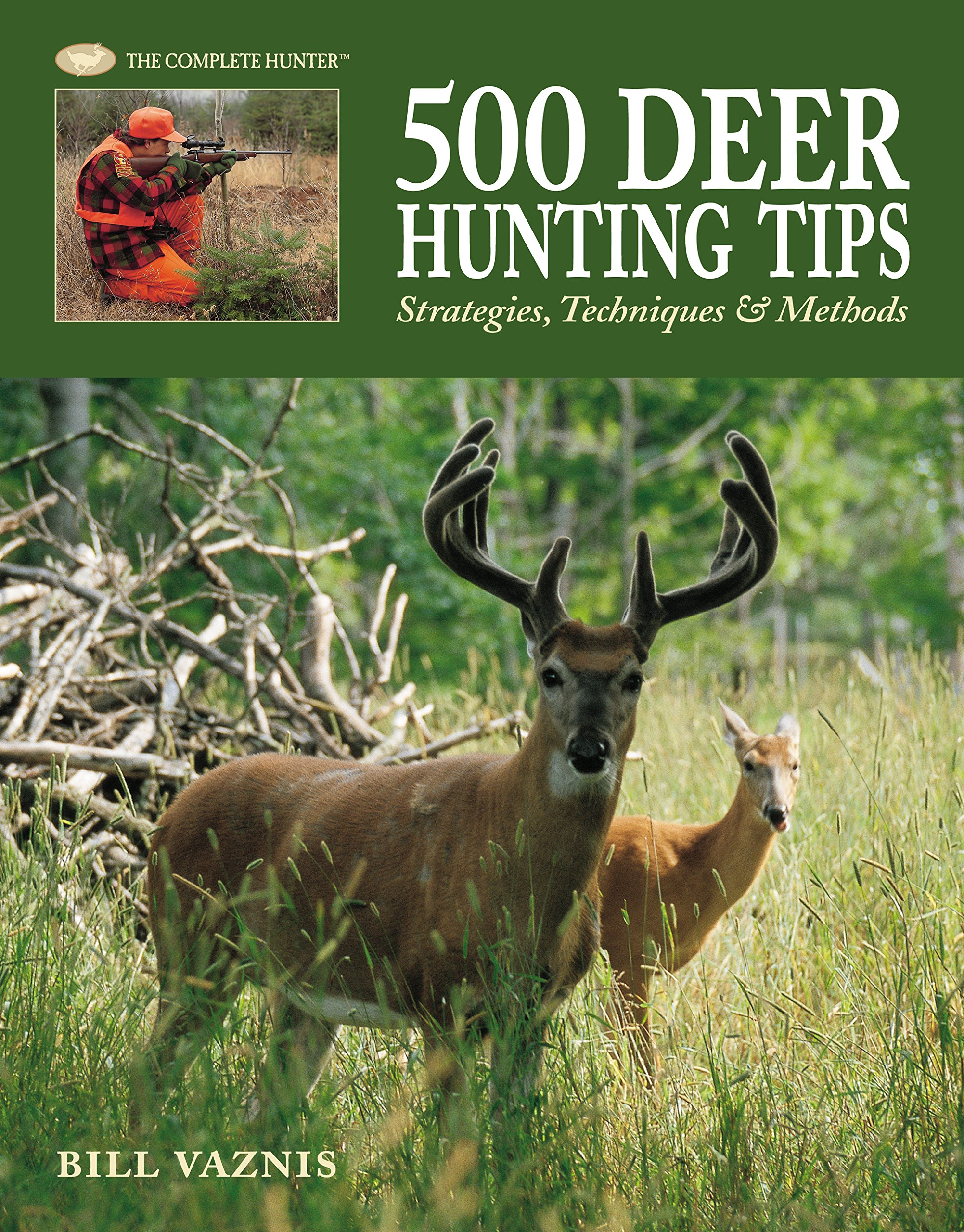500 Deer Hunting Tips : Strategies, Techniques and Methods