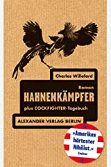 Hahnenkämpfer: plus Cockfighter-Tagebuch (German Edition) Kindle Edition