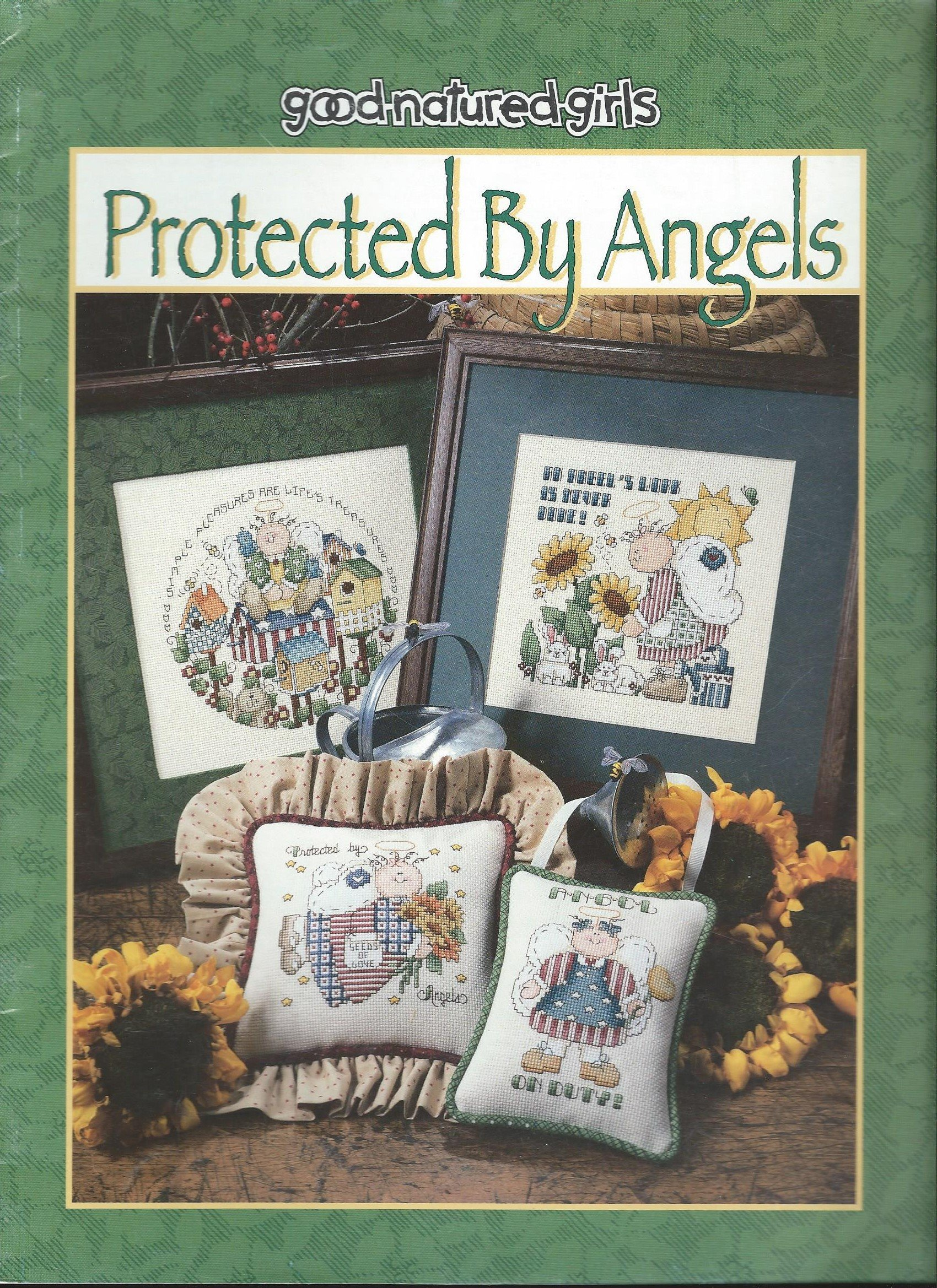 Protected By Angels, Cute Angel Patterns for Needlepoint, Cross Stitch and Embroidery Paperback – 1997 Good Natured Girls B000YCNMUO