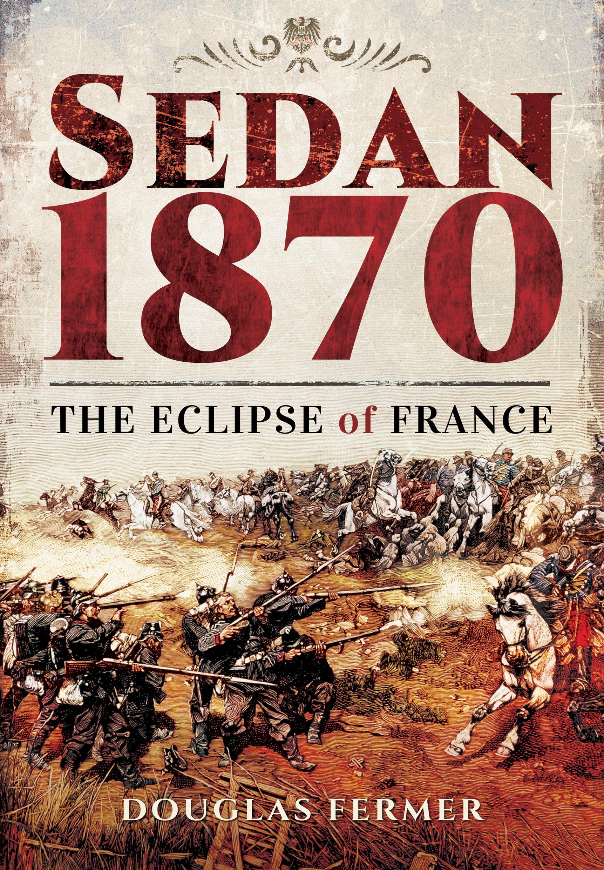 Download Sedan 1870: The Eclipse of France PDF