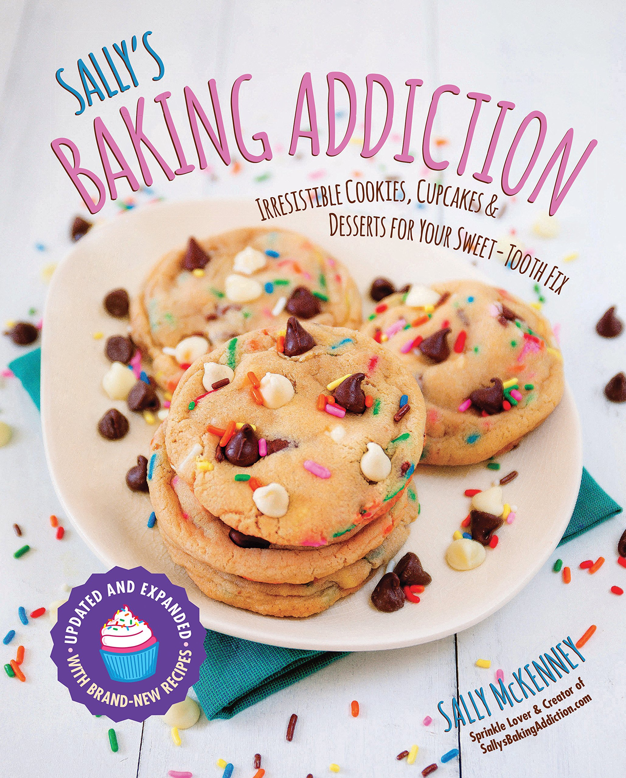 Sally's Baking Addiction: Irresistible Cookies, Cupcakes, and Desserts for Your Sweet-Tooth Fix by Race Point Publishing