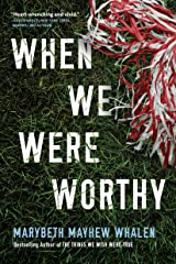 When We Were Worthy Kindle Edition