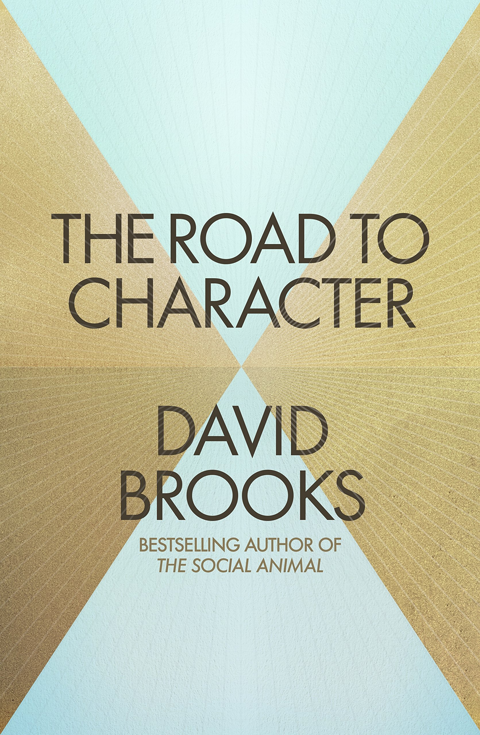 the road to character co uk david brooks 9780241186725 the road to character co uk david brooks 9780241186725 books