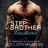Stepbrother Bastard: The Hawthorne Brothers, Volume 1