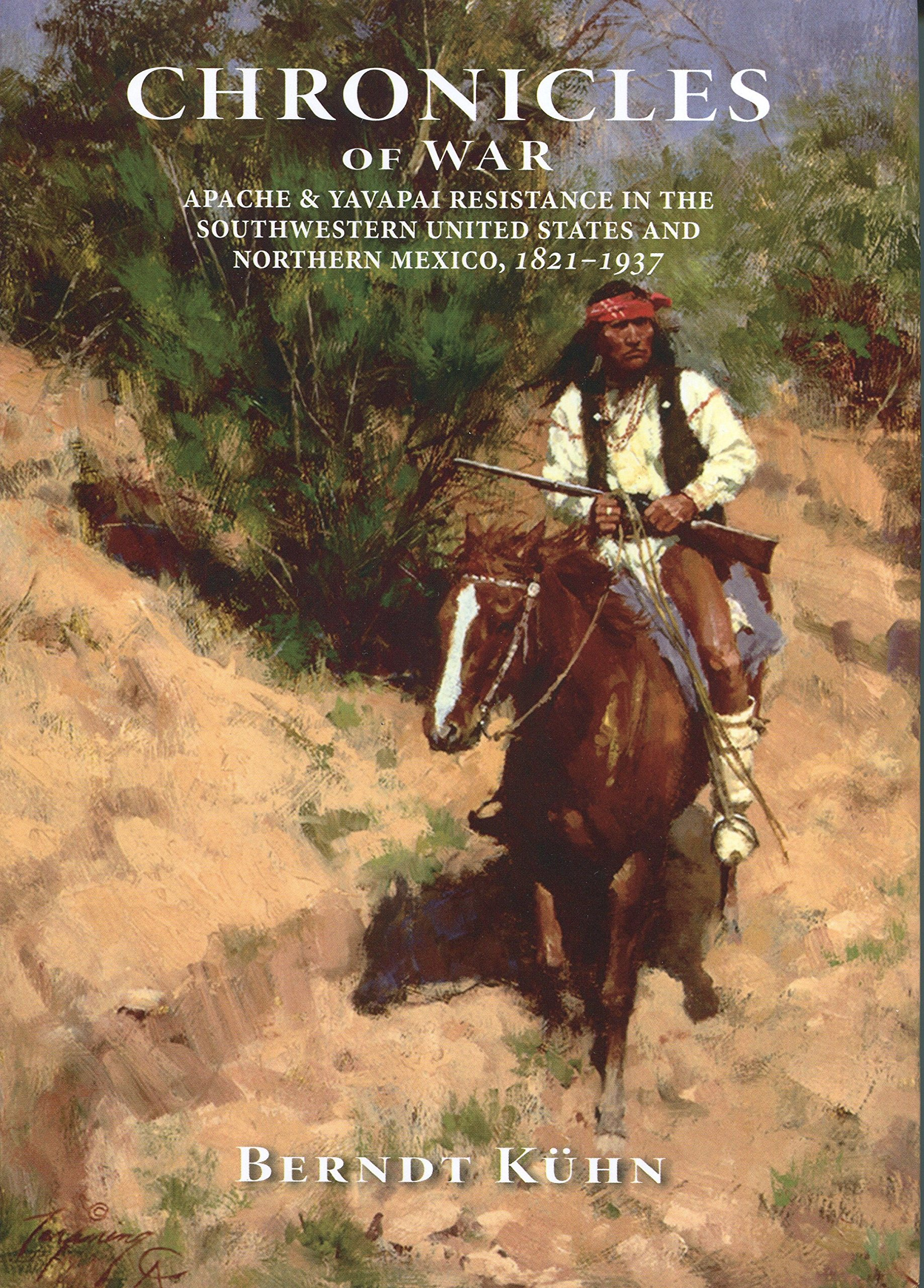 Download Chronicles of War: Apache & Yavapai Resistance In the Southwestern United States and Northern Mexico, 1821-1937 pdf