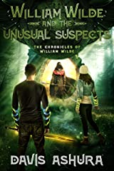 William Wilde and the Unusual Suspects: A Young Adult Epic Fantasy (The Chronicles of William Wilde Book 3) Kindle Edition