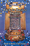 Back to Basics: Tactics (ChessCafe Back to Basics Chess)