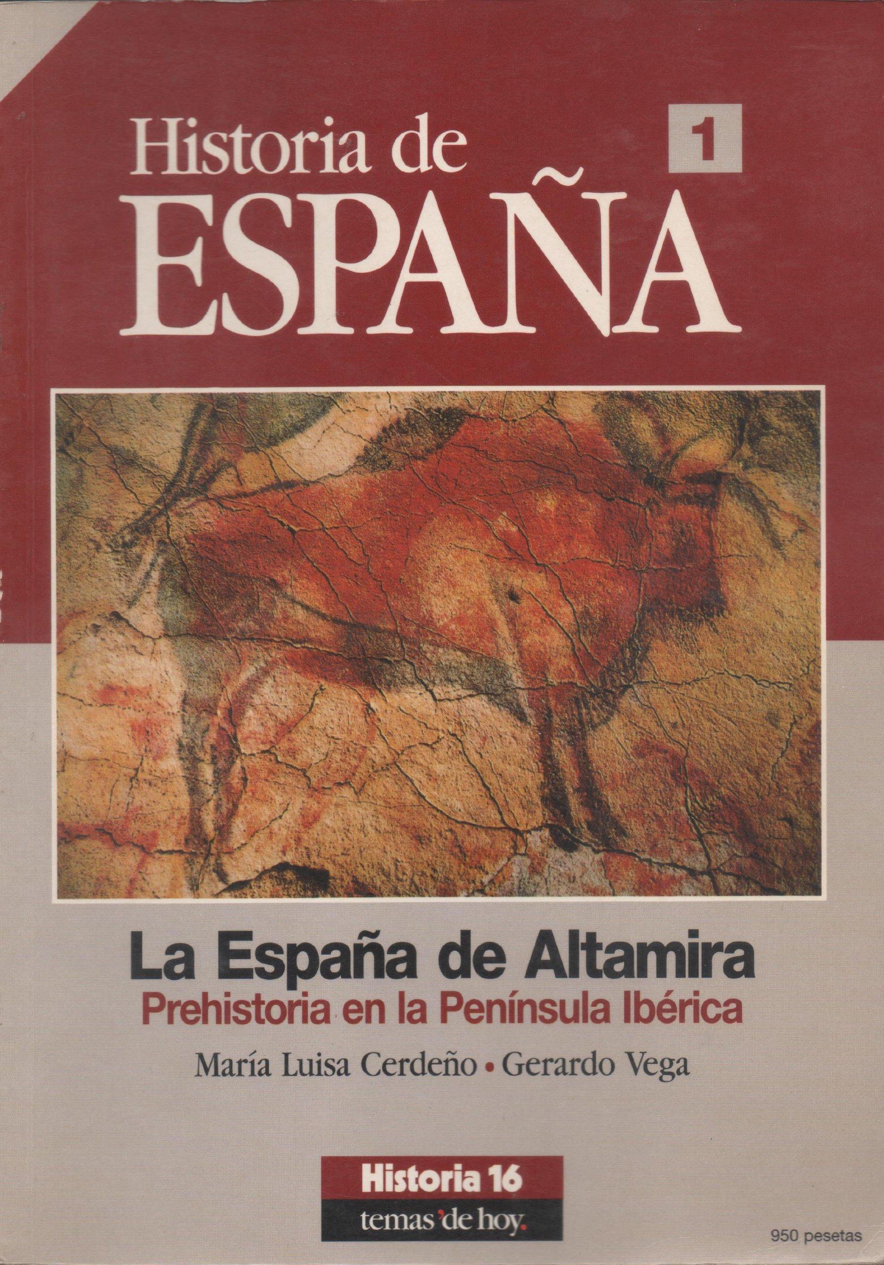 La España de Altamira : Prehistoria en la Península Ibérica: Amazon.es: CERDEÑO, MARÍA LUISA/VEGA, GERARDO: Libros