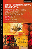 Christopher Marlowe: Four Plays: Tamburlaine, Parts One and Two, The Jew of Malta, Edward II and Dr Faustus (New Mermaids)