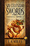Six Celestial Swords: Dryth Chronicles Epic Fantasy (Celestial Empire Book 1)