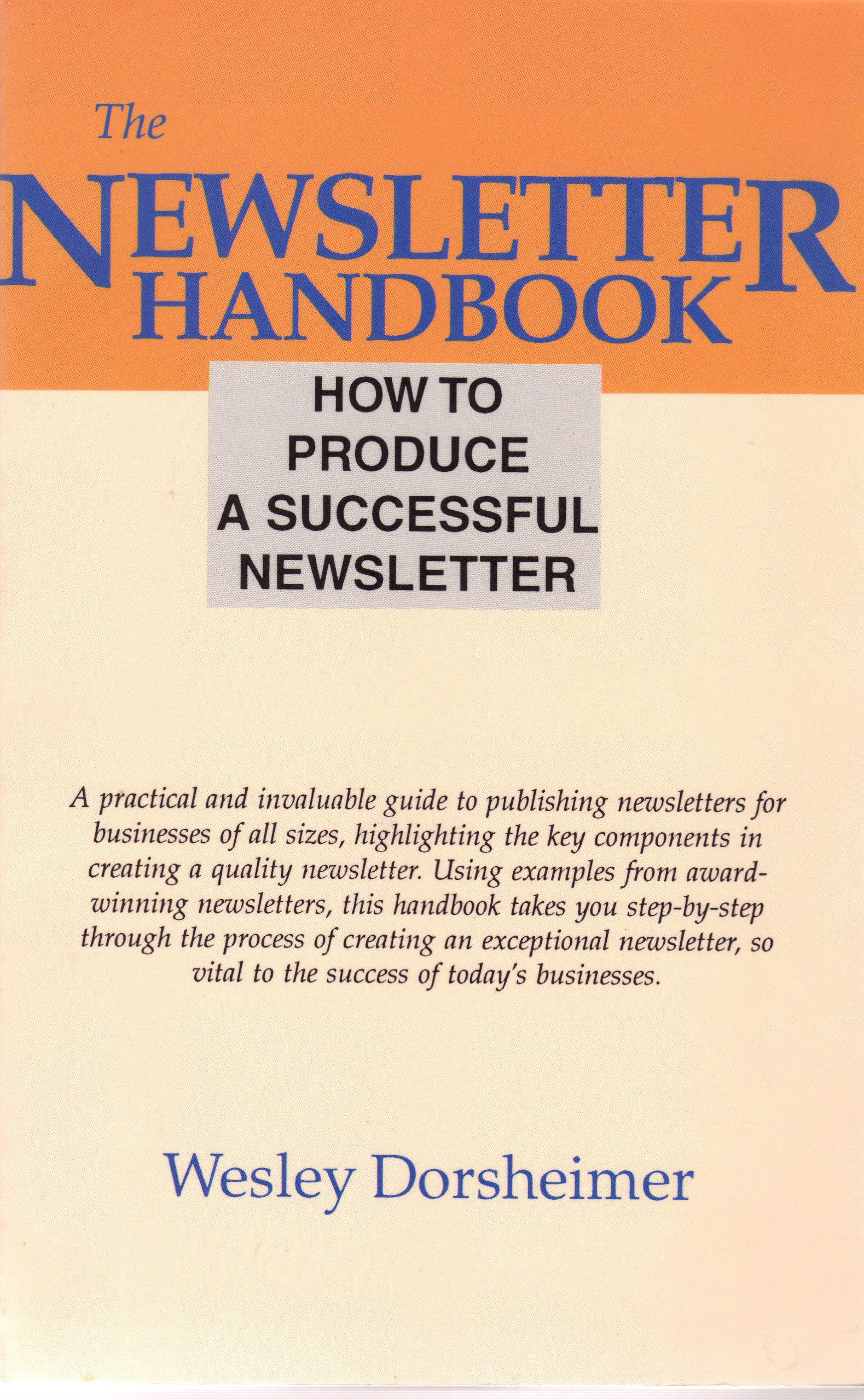 The Newsletter Handbook: How to Write and Publish Newsletters: Amazon.es: Wesley Dorsheimer: Libros en idiomas extranjeros