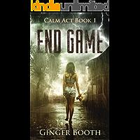 End Game (Calm Act Book 1)