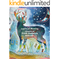 Layers of Meaning- Elements of Visual Journaling