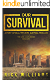 Our Survival: A Post-Apocalyptic EMP Survival Thriller  (Grid Down  Book 1)