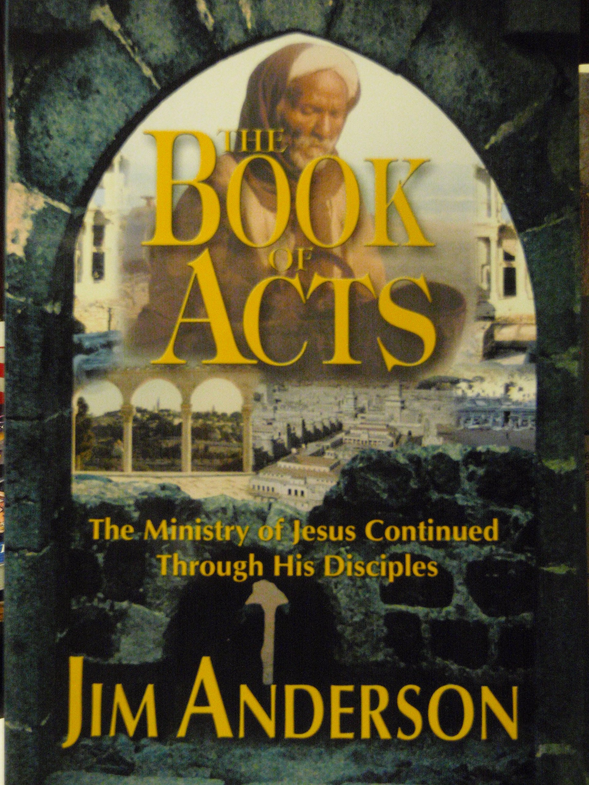 Read Online Book of Acts the Ministry of Jesus Continued pdf epub
