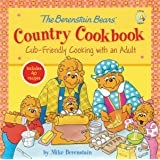 The Berenstain Bears' Country Cookbook: Cub-Friendly Cooking with an Adult (Berenstain Bears/Living Lights: A Faith…