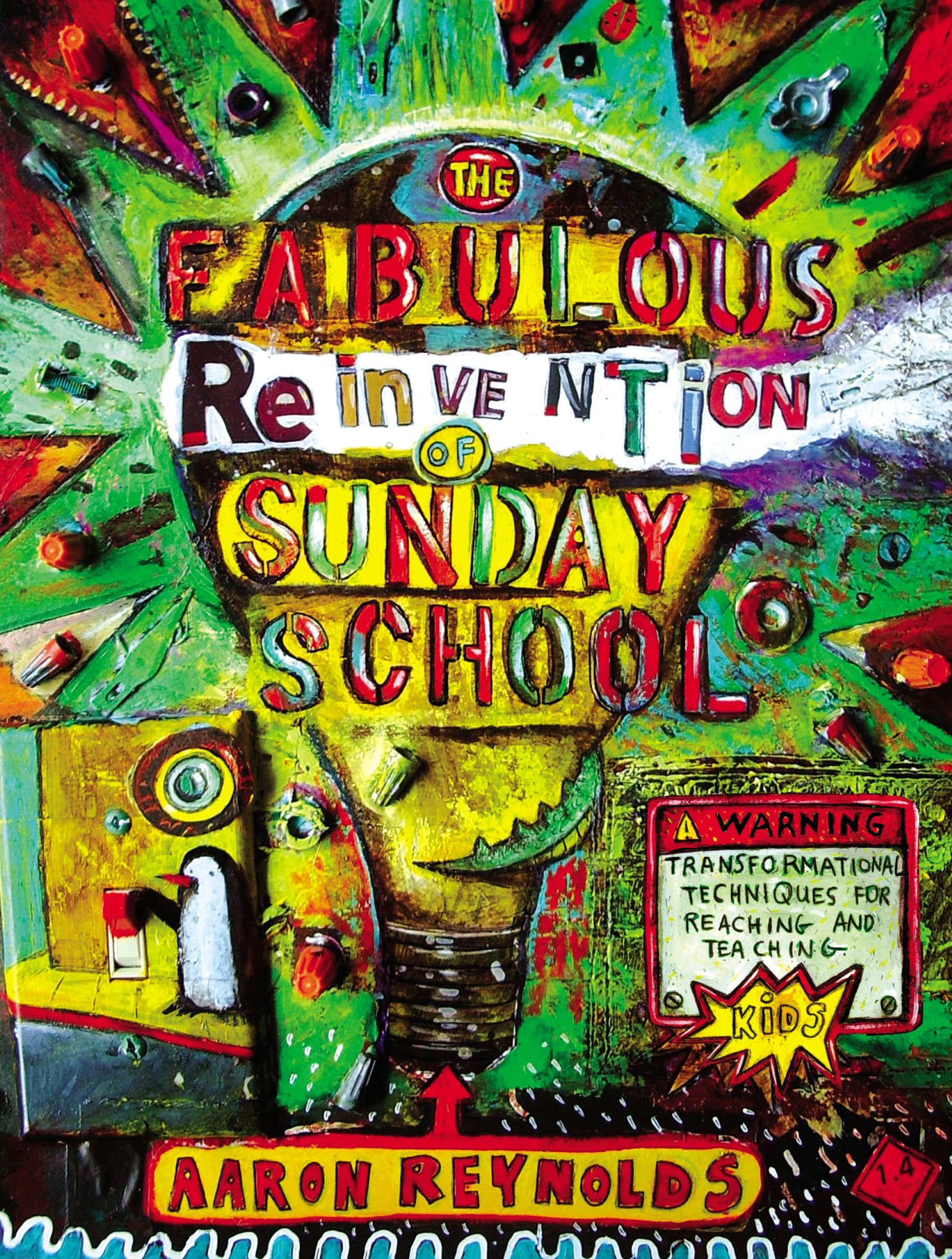 The Fabulous Reinvention of Sunday School: Transformational ...