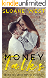 Money Talks: A Small-Town Romance (Money Hungry Book 3)