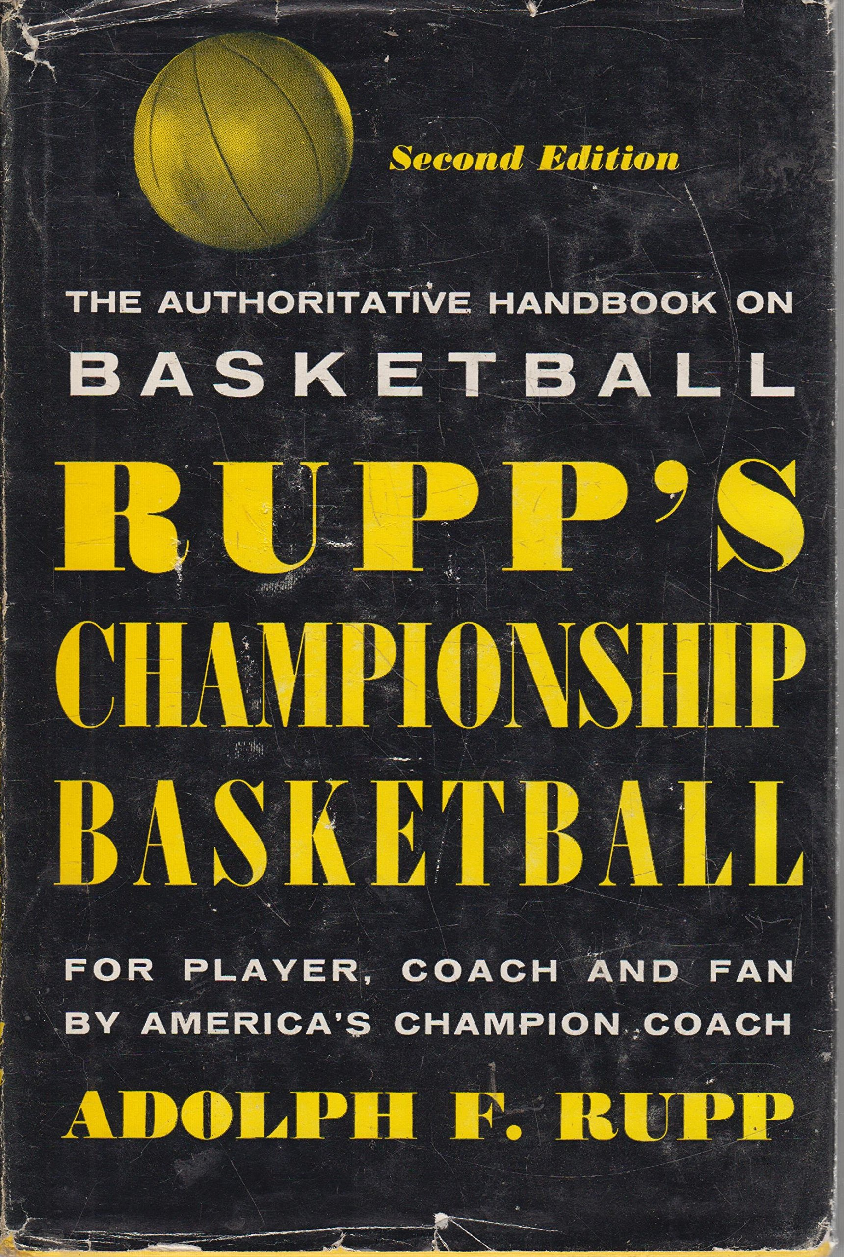 Rupp S Championship Basketball For Player Coach And Fan