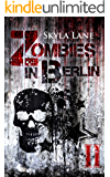 Zombies in Berlin: Band 2 (German Edition)