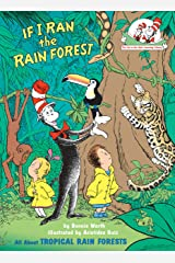 If I Ran the Rain Forest: All About Tropical Rain Forests (Cat in the Hat's Learning Library) Kindle Edition