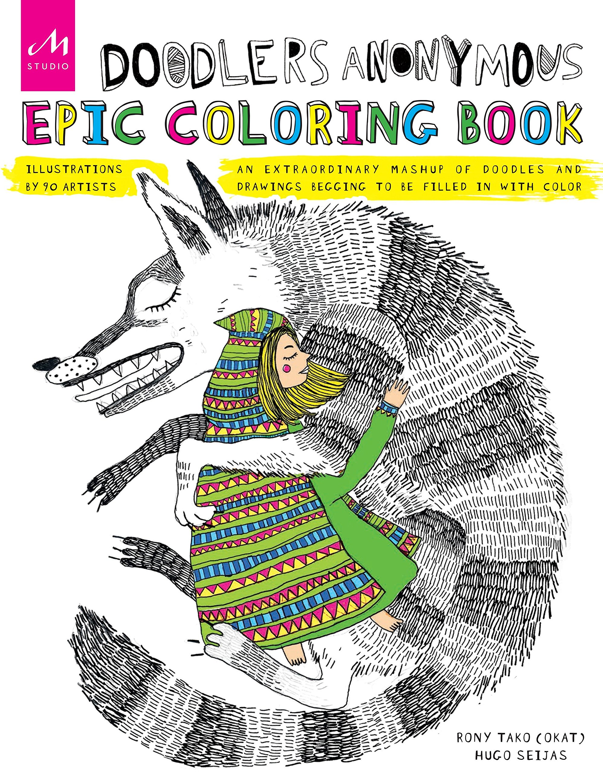 Doodlers Anonymous Epic Coloring Book: An Extraordinary Mashup of Doodles and Drawings Begging to be Filled in with Color by Monacelli Studio