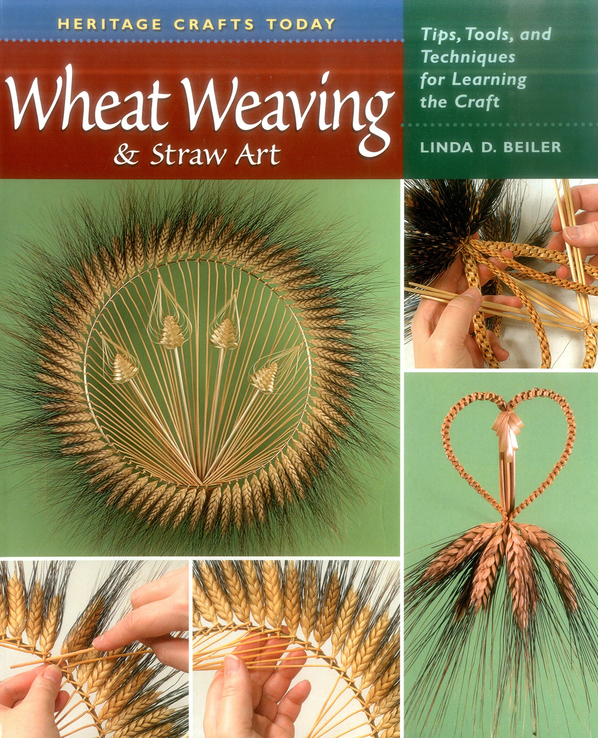 Wheat Weaving And Straw Art Tips Tools And Techniques For