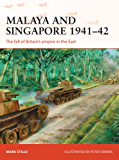 Malaya and Singapore 1941Â?42: The fall of BritainÂ?s empire in the East (Campaign)