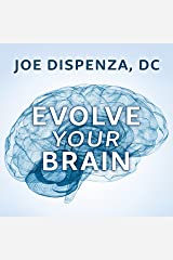 Evolve Your Brain: The Science of Changing Your Mind Audible Audiobook