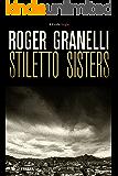 Stiletto Sisters (Kindle Single)