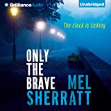 Only the Brave: A DS Allie Shenton Novel, Book 3