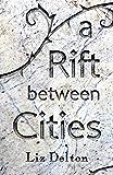 A Rift Between Cities (Arcera Trilogy Book 3)