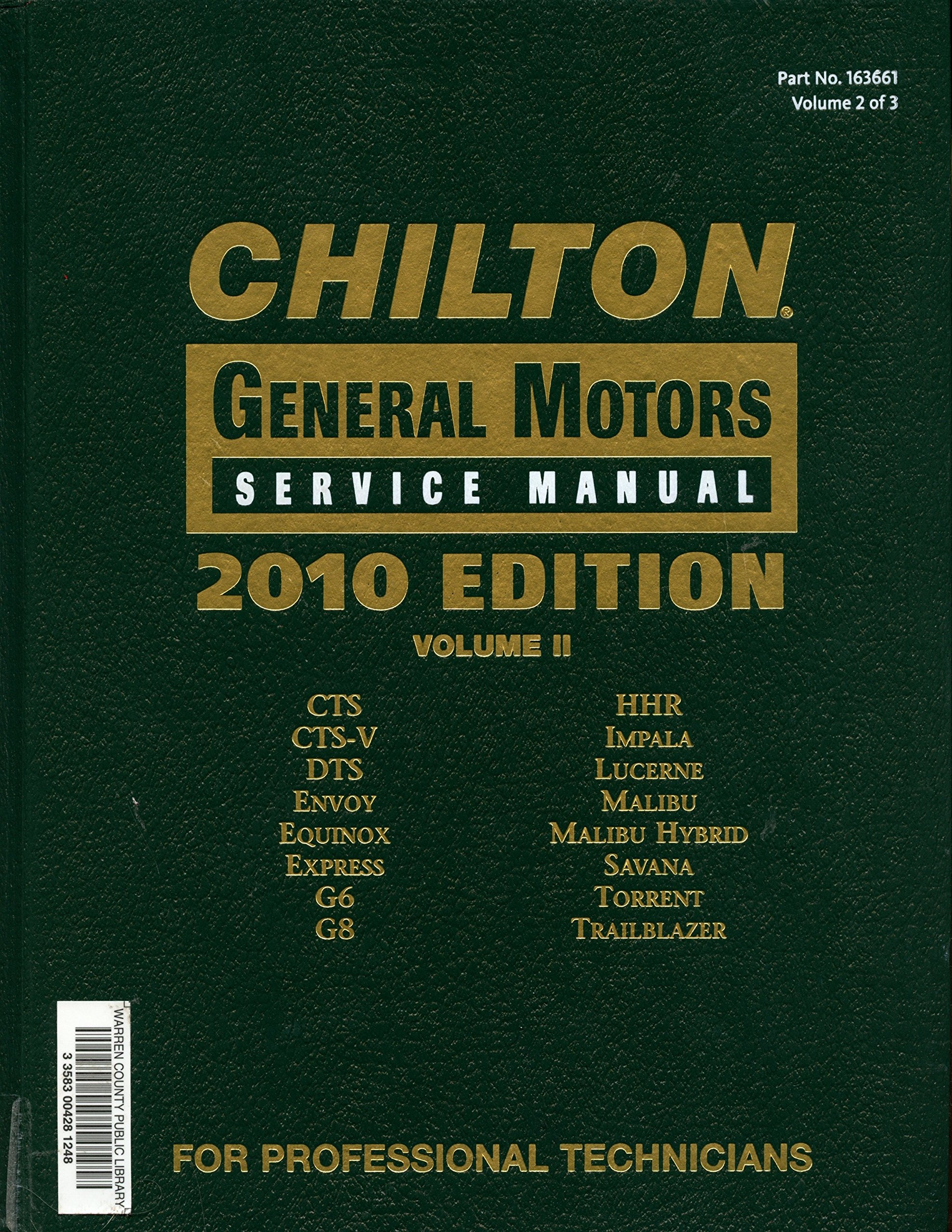 Chilton General Motors Service Manual 2010 Edition Volume II Two 2 CTS,  CTS-V, DTS, Envoy, Equinox, : Cengage Learning: 9781111036591: Amazon.com:  Books
