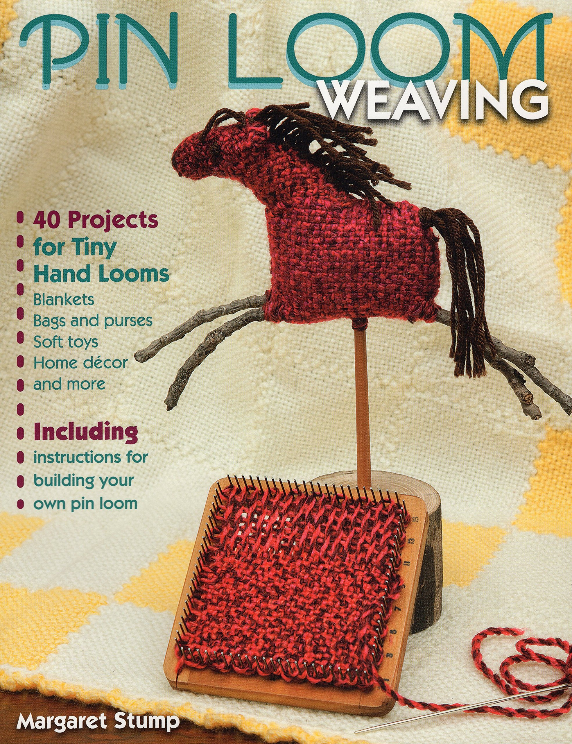 Pin Loom Weaving: 40 Projects for Tiny Hand Looms by Stackpole Books