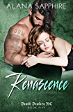 Renascence: Death Dealers MC Book 5