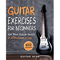 Guitar Exercises for Beginners: 10x Your Guitar Skills in 10 Minutes a Day book cover