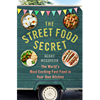 The Street Food Secret: The World's Most Exciting Fast Food in Your Own Kitchen (The Takeaway Secret) (English Edition)