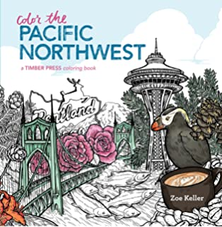 Color The Pacific Northwest A Timber Press Coloring Book