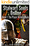 Stalwart Souls Online: The Player Killer's Mark: LitRPG