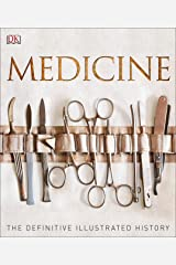 Medicine: The Definitive Illustrated History Kindle Edition