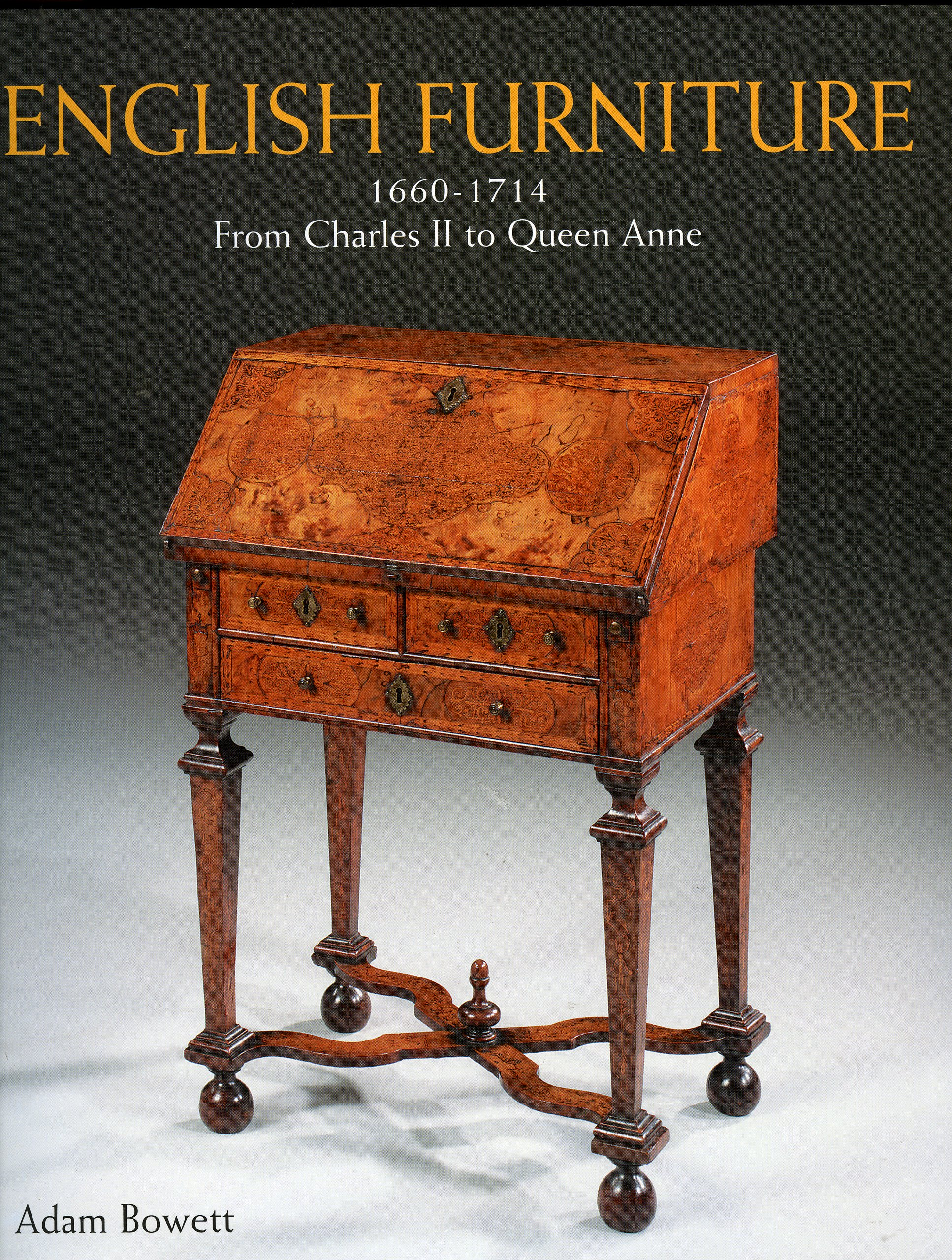 English Furniture from Charles II to Queen Anne Adam Dr Bowett