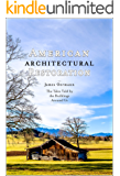 American Architectural Restoration: What Tales are Told by the Buildings Around Us