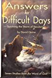 Answers for Difficult Days: Surviving the Storm of Secularism