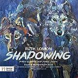 Ruth Lomon: Shadowing