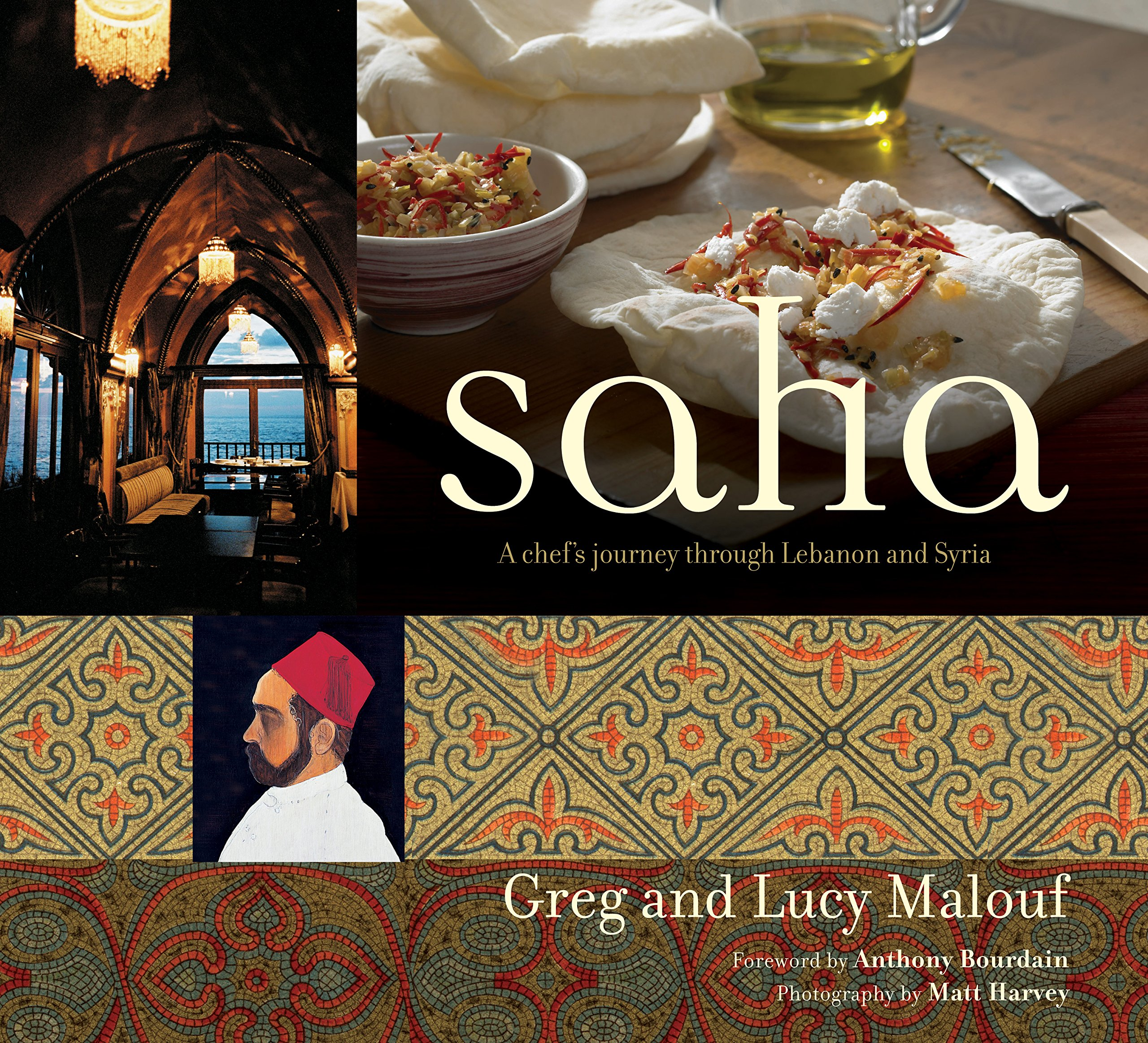 Saha: A Chef's Journey Through Lebanon and Syria [Middle Eastern Cookbook, 150 Recipes] by Periplus Editions (HK) ltd.